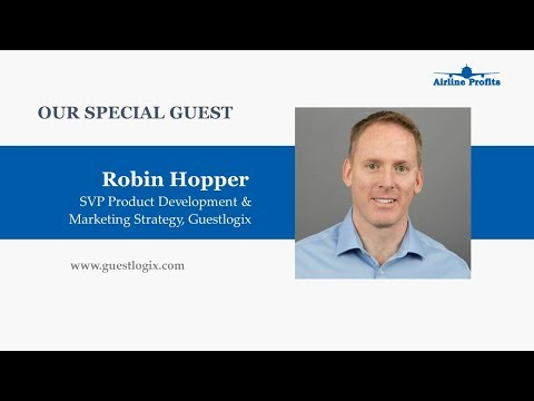 Airline Profits Executive Interview with Robin Hopper SVP Product & Marketing of Guestlogix