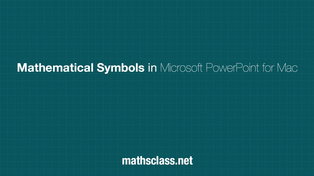 Mathematical symbols in microsoft powerpoint for mac youtube biocorpaavc