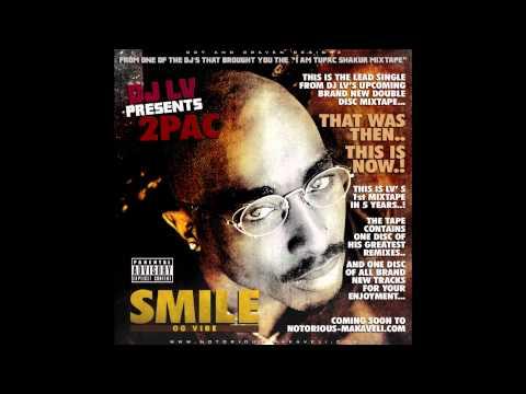 DJ LV Presents  2pac -  Smile Original OG Vibe / Remix (DJ LV)