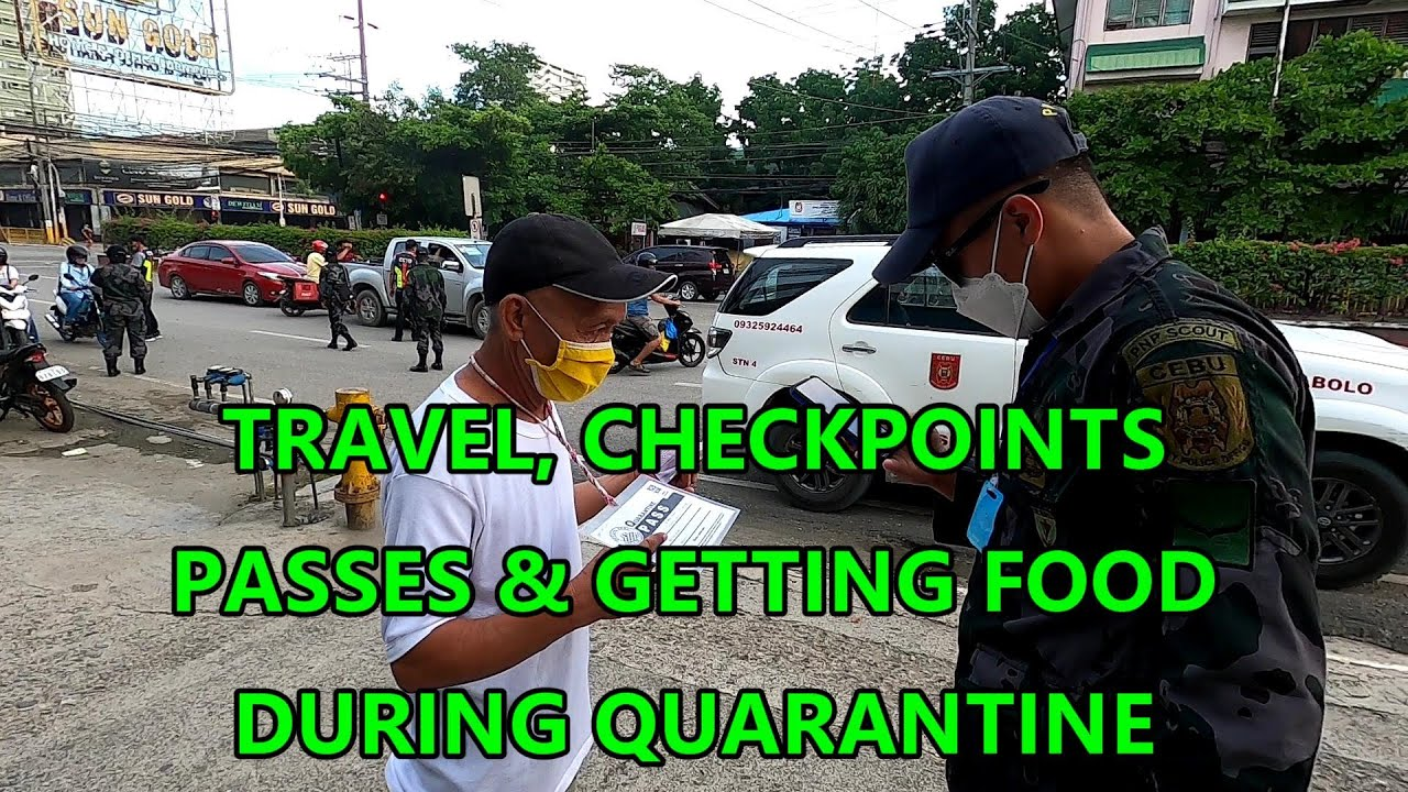 TRAVEL, CHECKPOINTS, PASSES & GETTING FOOD DURING ECQ, PHILIPPINES