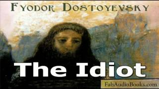 THE IDIOT - Part 2 of The Idot by Fyodor Dostoyevsky - Unabridged audiobook - FAB
