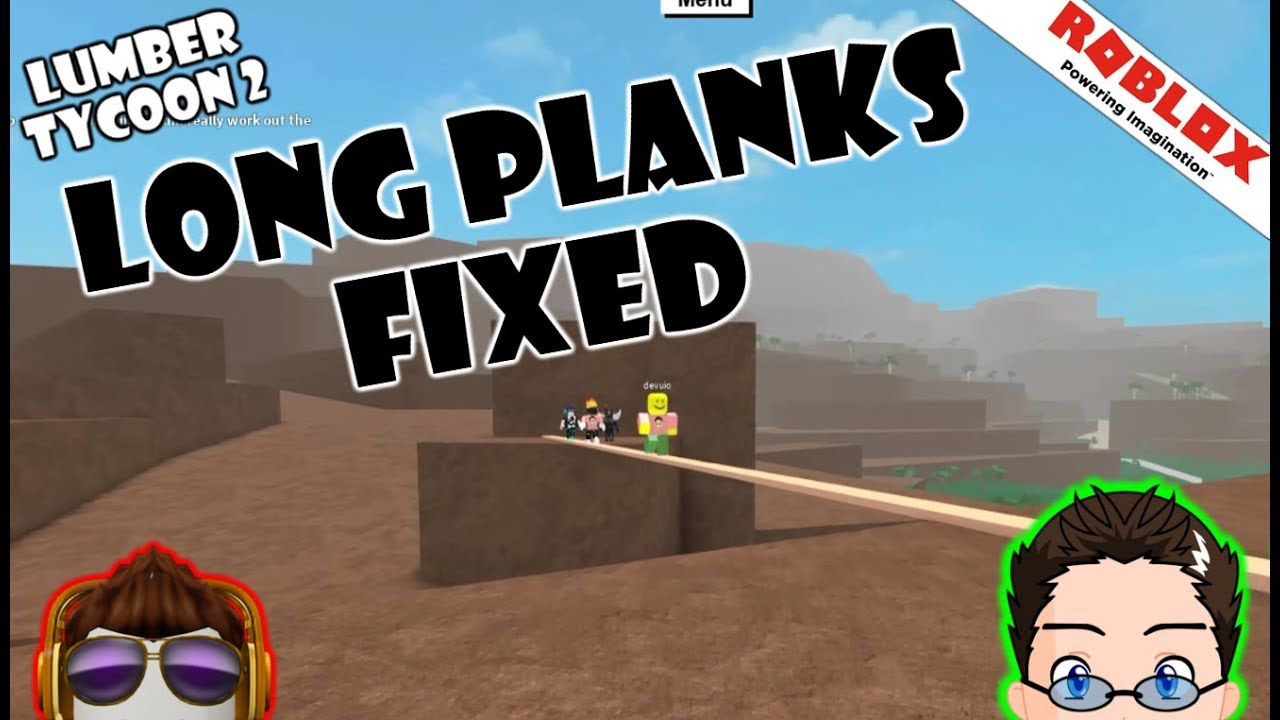 Roblox - Lumber Tycoon 2 - Long Planking Fixed!?!?