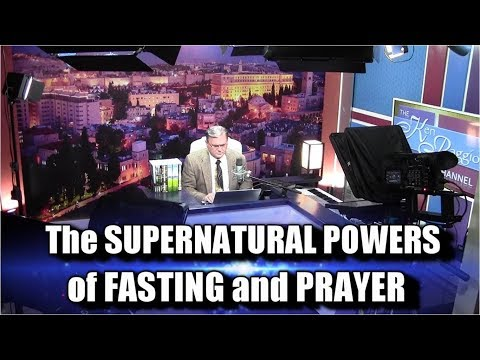 The SUPERNATURAL POWERS of FASTING and PRAYER