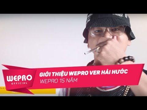WEPRO 15 NĂM | Giới Thiệu WEPRO (ver hài hước)