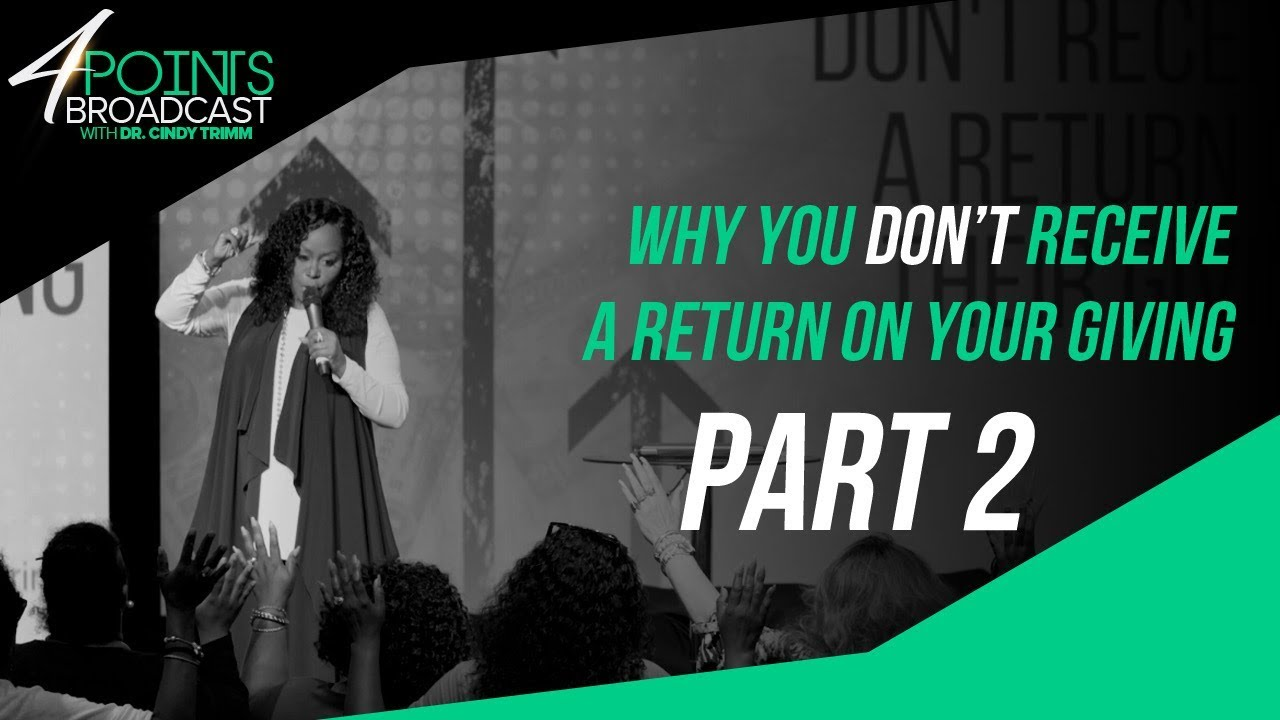 Why You Don't Receive A Return On Your Giving | Part 2 | Dr  Cindy Trimm