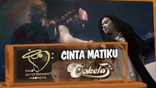 COKELAT - CINTA MATIKU - Official Music Video  OST. Nadin