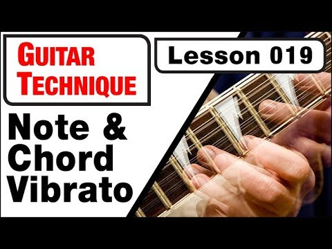 GUITAR TECHNIQUE 019: Note & Chord Vibrato