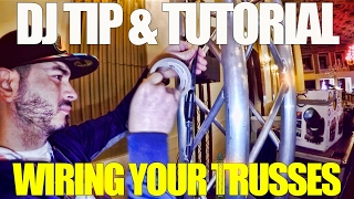 dj tip tutorial wiring your trusses