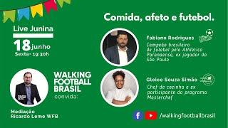 Walking Football Brasil convida: Gleice Simões e Fabiano Rodrigues. Comida, Afeto e Futebol.