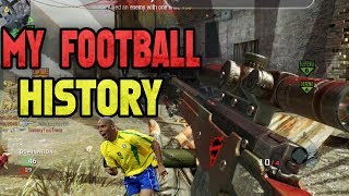 My History Playing Football/Soccer (BO1)