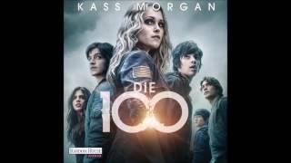 Kass Morgan Die 100 Hörbuch Part 7/7 [ENDE]