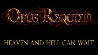Opus Requiem - Heaven And Hell Can Wait