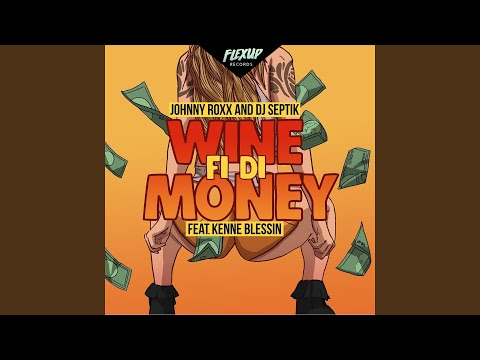 Wine Fi Di Money (feat. Kenne Blessin)