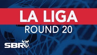 La Liga Round 20 Match Previews | Football Predictions & Best Bets