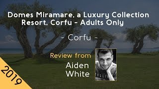 Domes Miramare, a Luxury Collection Resort, Corfu - Adults Only 5⋆ Review 2019
