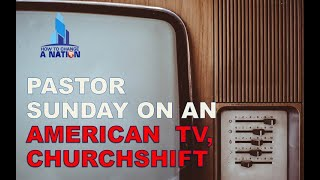 Pastor Sunday on an American TV, Churchshift. How To Change A Natio...