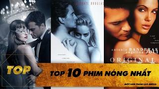 """TOP 10 PHIM NÓNG HƠN CẢ """"50 SẮC THÁI"""""""