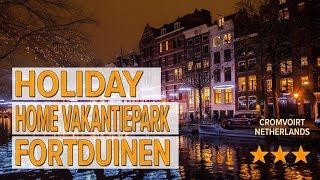 Holiday home Vakantiepark Fortduinen hotel review   Hotels in Cromvoirt   Netherlands Hotels