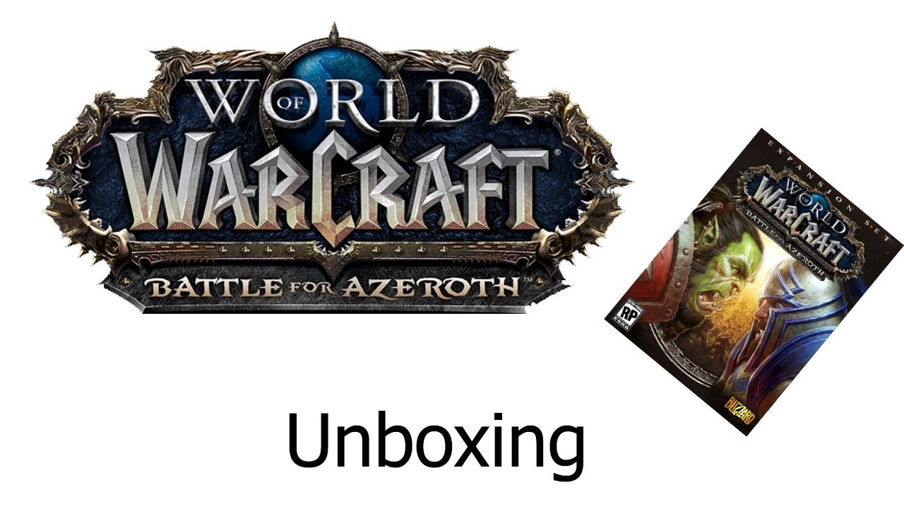Unboxing World of Warcraft: Battle for Azeroth