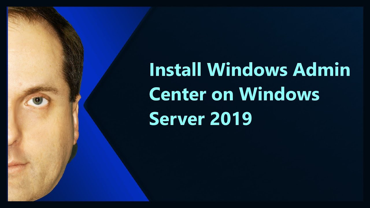 Install Windows Admin Center on Windows Server 2019