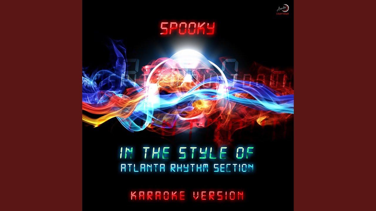 Spooky In the Style of Atlanta Rhythm Section Karaoke Version