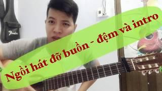 [ Văn Bảo] Hướng dẫn Ngồi hát đỡ buồn guitar có intro