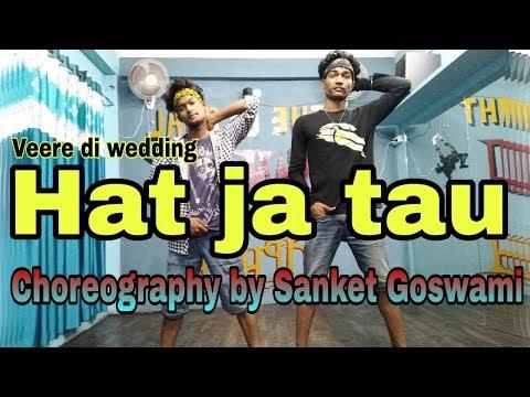 Hatt Ja Tau   Video   Veered Ki Wedding   Sapna Chaudhary   Dance Choreography @Sanket Goswami