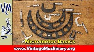 Micrometer Basics: Use, Care and Calibration