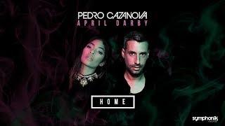 Pedro Cazanova - Home Ft. April Darby (Lyric Video)