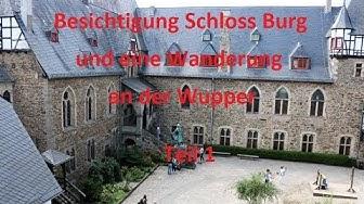 Schloss Burg Besichtigung und Wanderung an der Wupper Teil 1