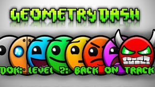 Geometry Dash: Dok : Level 2: Back On Track.