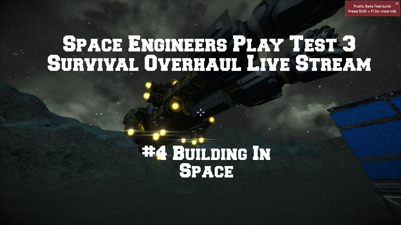 Continued Space Engineers Public Test 3 Live Stream Building In Space