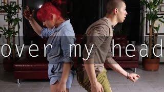 Over My Head - Choreografia by PhillipChbeeb & Tam_Rapp
