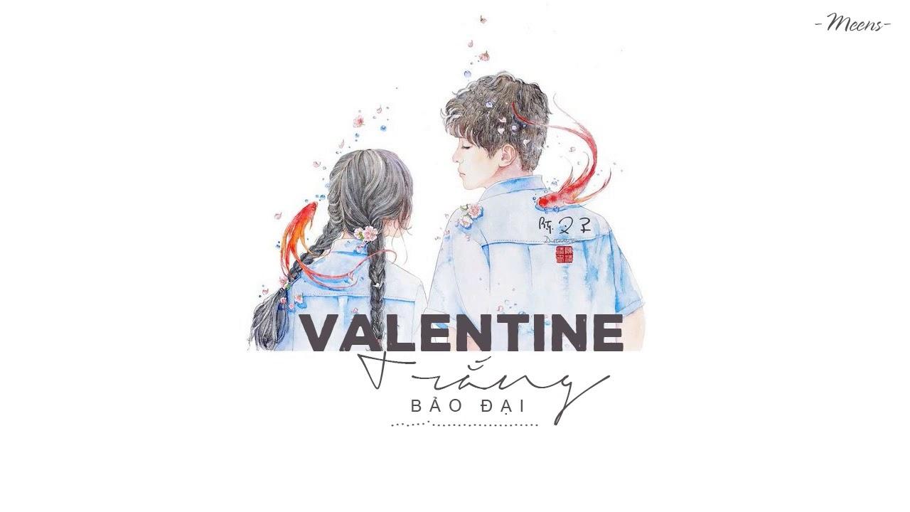Valentine Trắng – Bảo Đại「Lyrics Video」Meens