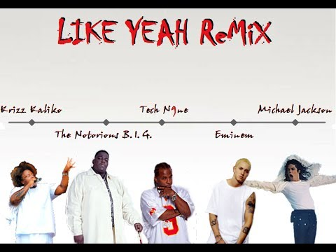 Tech N9ne - Like Yeah [Remix] (ft. Eminem, Notorious BIG, Michael Jackson)