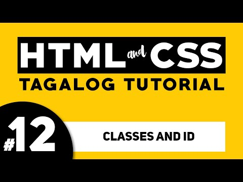 Part 12: HTML CLASSES AND ID - HTML And CSS Tagalog Tutorial | Illustrados