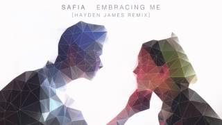 SAFIA - Embracing Me (Hayden James Remix)