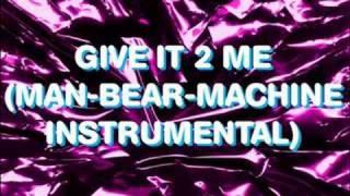 Madonna - Give It 2 Me (Man-Bear-Machine Instrumental)