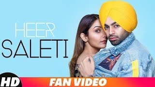 Heer Saleti (Fan Video) | Jordan Sandhu | Sonia Maan | Bunty Bains | Latest Punjabi Songs 2018