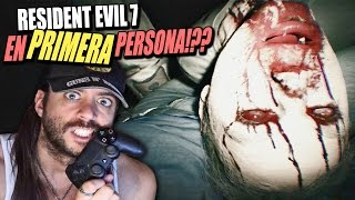 RESIDENT EVIL 7 EN PRIMERA PERSONA?! LO PRUEBO EN DIRECTO Y... ya lo vereis ??