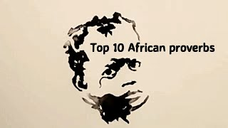 Amazing Top 10 African proverbs from life
