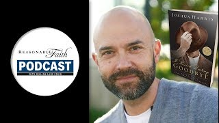 Joshua Harris and Purity Culture | Reasonable Faith Video Podcast