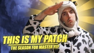 THIS IS MY PATCH! THE SEASON FOR MASTER YI? - Cowsep