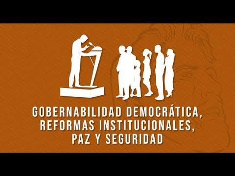 Gobernalidad democrática, reformas institucionales, paz y