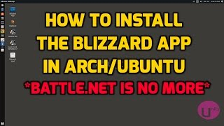 Install the New Blizzard App in Ubuntu and Arch/Manjaro