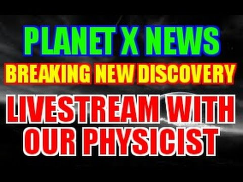 "NIBIRU / PLANET X NEWS ""LIVE STREAM"" New Discovery with Our Physicist"