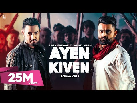 AYEN KIVEN : Gippy Grewal Ft. Amrit Maan (Full Video) Latest Punjabi Songs | Geet MP3 | Album 22Sept