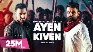 Ayen Kiven Song - Gippy Grewal Ft. Amrit Maan (Full Video) Latest Punjabi Songs | Gippy Grewal New Song