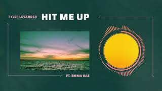 Tyler LeVander - Hit Me Up (feat. Emma Rae)