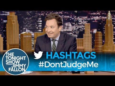 Hashtags: #DontJudgeMe